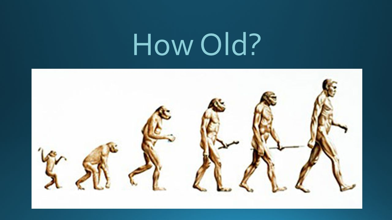 How Old?