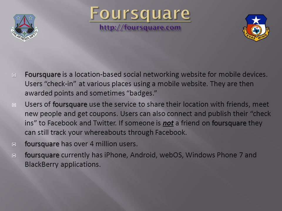Foursquare Foursquare is a location-based social networking website for mobile devices.