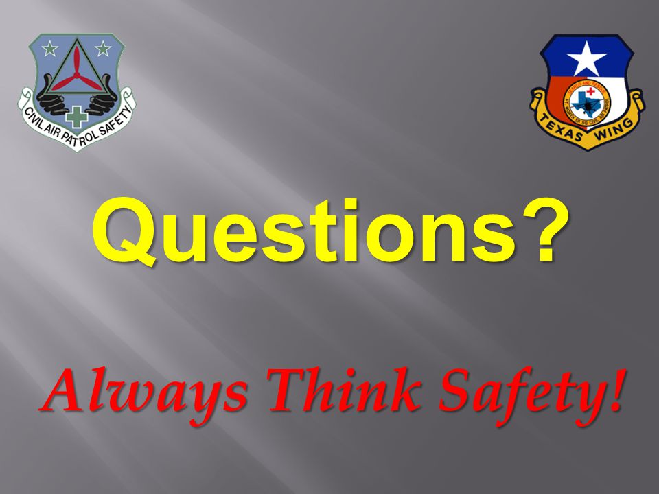 Always Think Safety! Questions