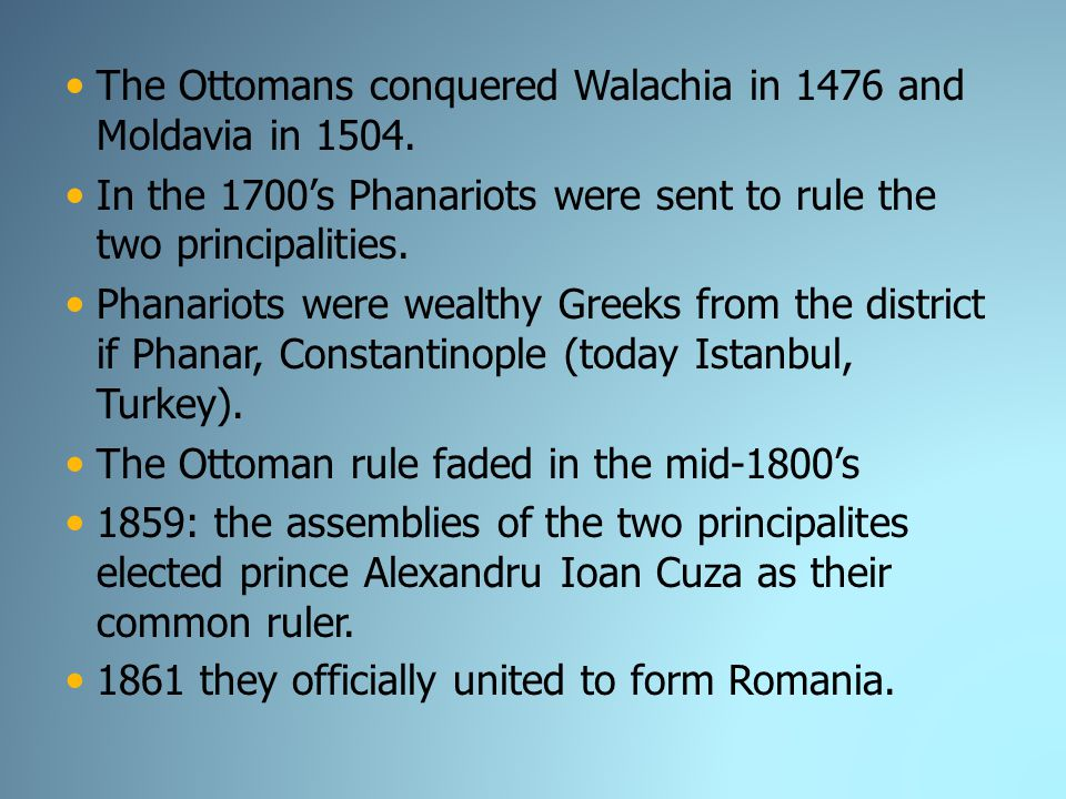 The Ottomans conquered Walachia in 1476 and Moldavia in 1504.