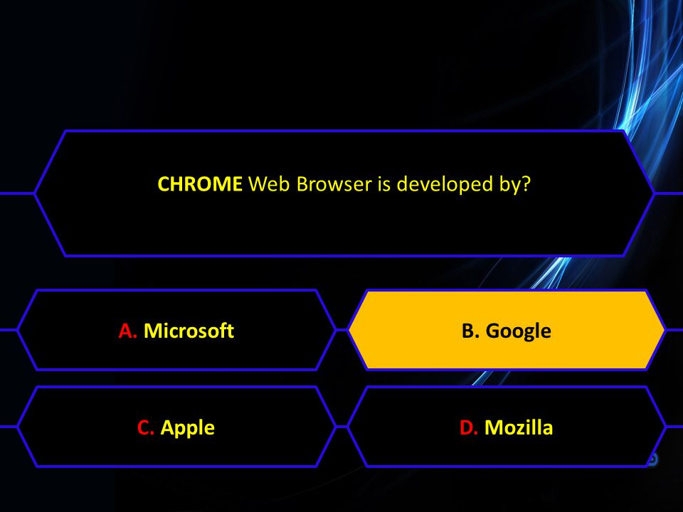 CHROME Web Browser is developed by? A. MicrosoftB. GoogleC. AppleD. MozillaB. Google