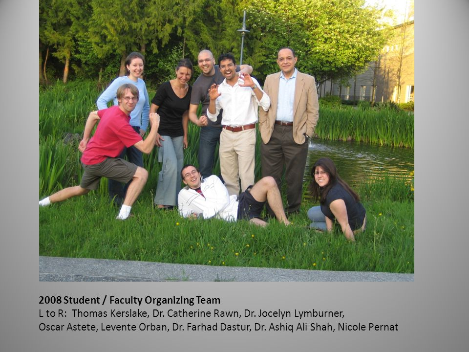 2008 Student / Faculty Organizing Team L to R: Thomas Kerslake, Dr.