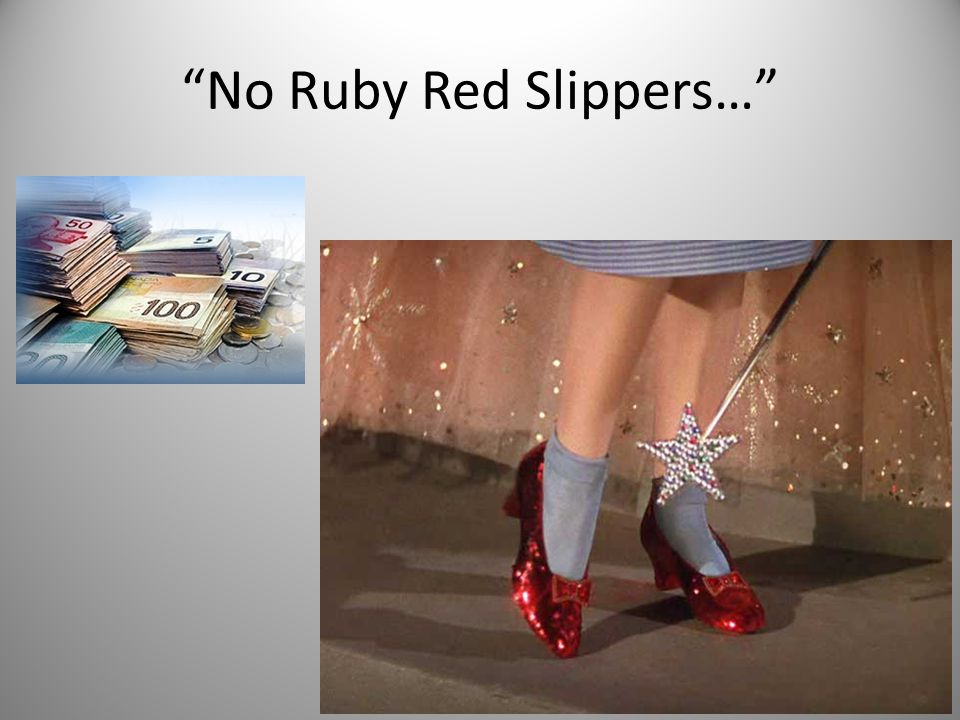 No Ruby Red Slippers… 20