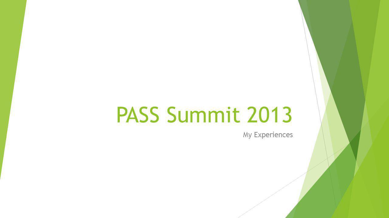 PASS Summit 2013 My Experiences