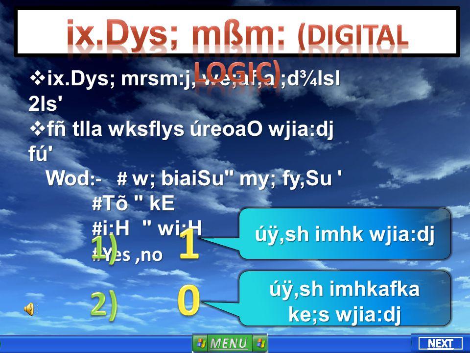 ix.Dys; mrsm:j, we;af;a ;d¾lsl 2ls ix.Dys; mrsm:j, we;af;a ;d¾lsl 2ls fñ tlla wksflys úreoaO wjia:dj fú fñ tlla wksflys úreoaO wjia:dj fú Wod :- # w; biaiSu my; fy,Su Wod :- # w; biaiSu my; fy,Su # Tõ kE # Tõ kE # i;H wi;H # i;H wi;H #Yes,no #Yes,no úÿ,sh imhk wjia:dj úÿ,sh imhkafka ke;s wjia:dj