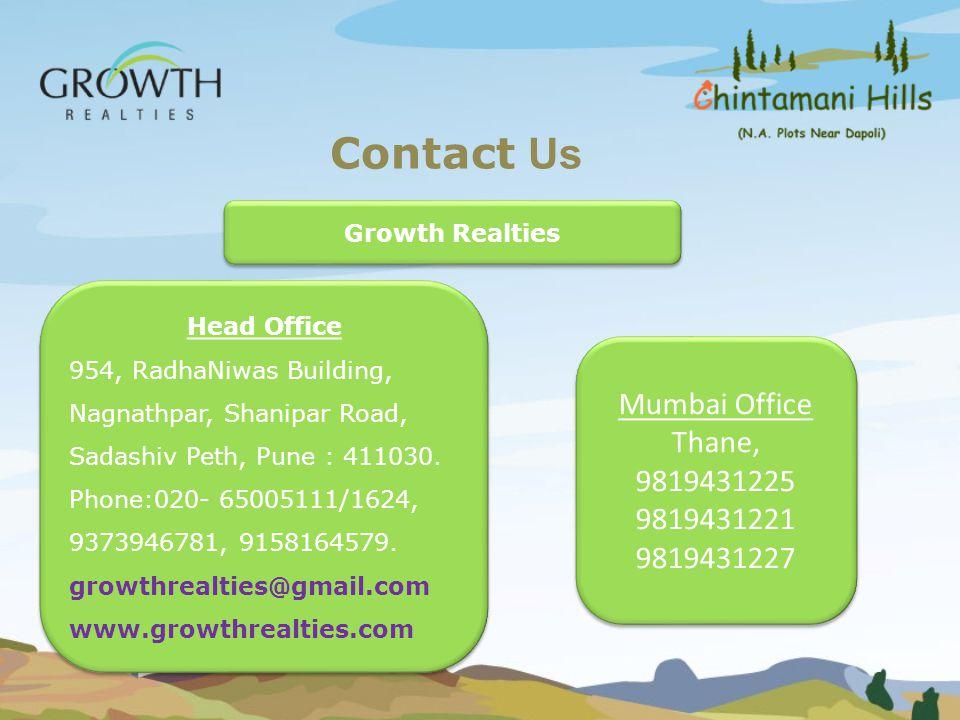 Contact Us Mumbai Office Thane, 9819431225 9819431221 9819431227 Mumbai Office Thane, 9819431225 9819431221 9819431227 Head Office 954, RadhaNiwas Bui