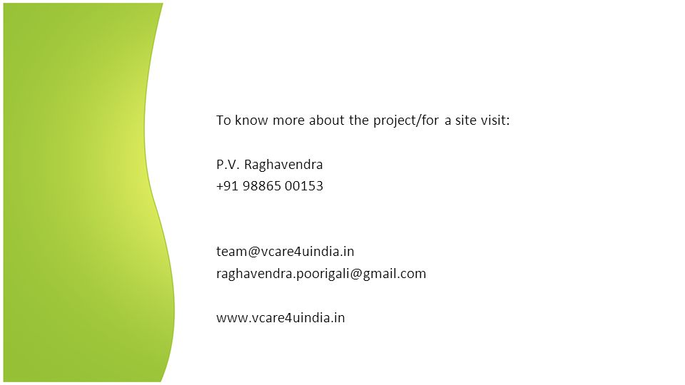 To know more about the project/for a site visit: P.V.