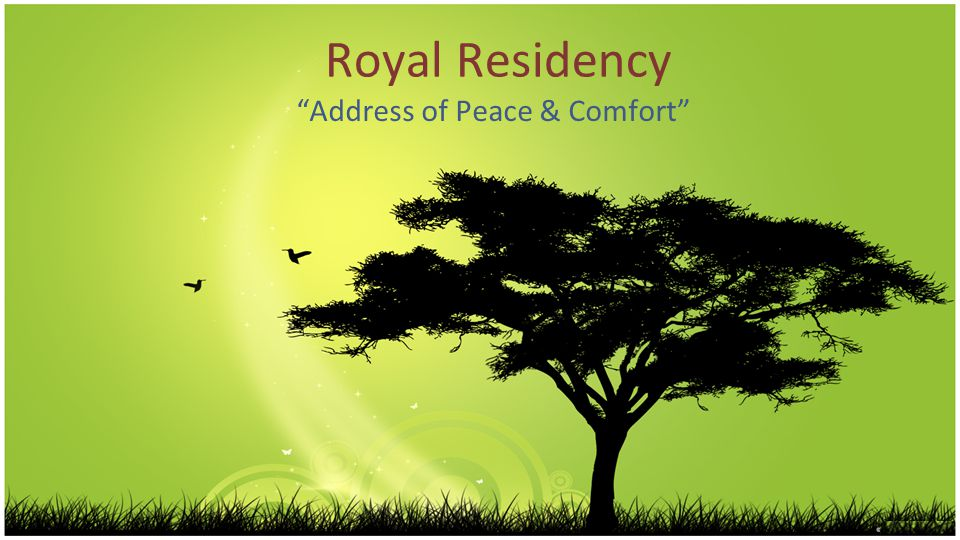Royal Residency Address of Peace & Comfort
