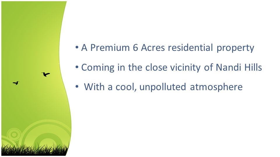 A Premium 6 Acres residential property Coming in the close vicinity of Nandi Hills With a cool, unpolluted atmosphere