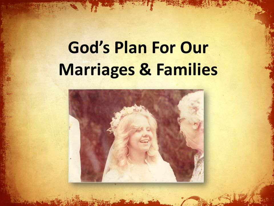Gods Plan For Our Marriages & Families