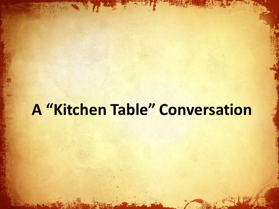 A Kitchen Table Conversation