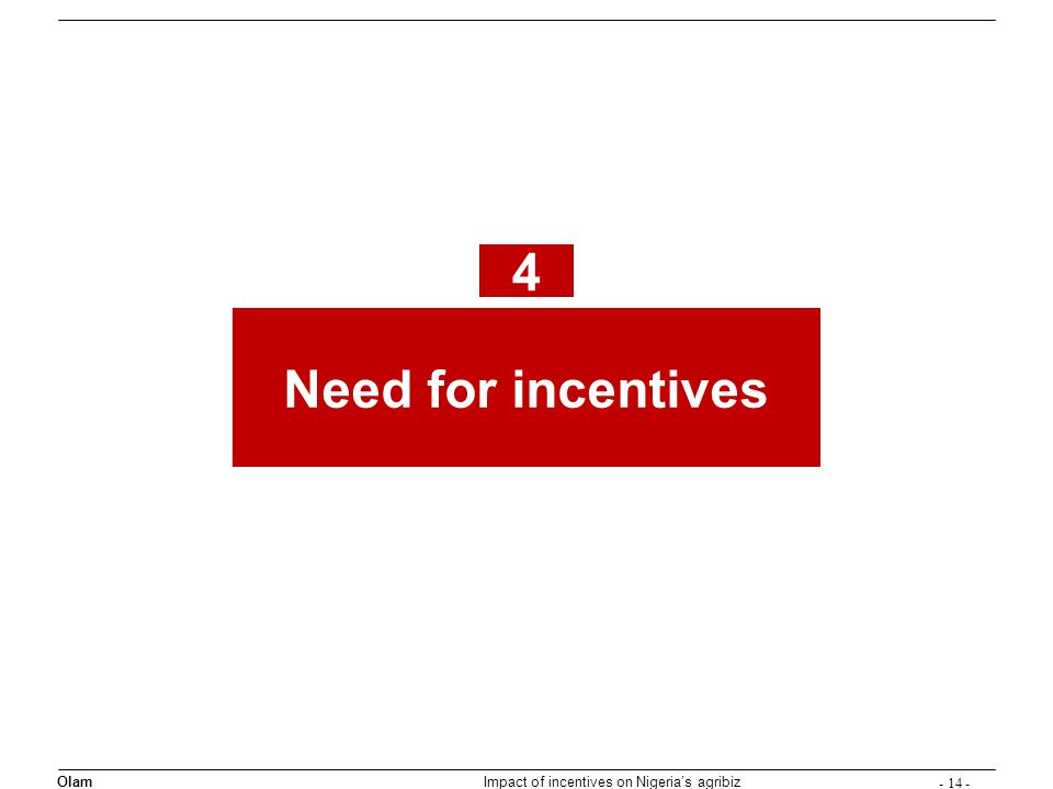 Olam Impact of incentives on Nigerias agribiz Need for incentives 4