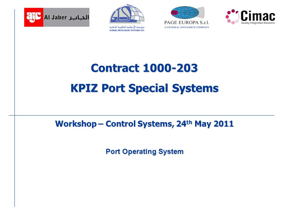 Contract 1000-203 KPIZ Port Special Systems Workshop – Control Systems, 24 th May 2011 Port Operating System