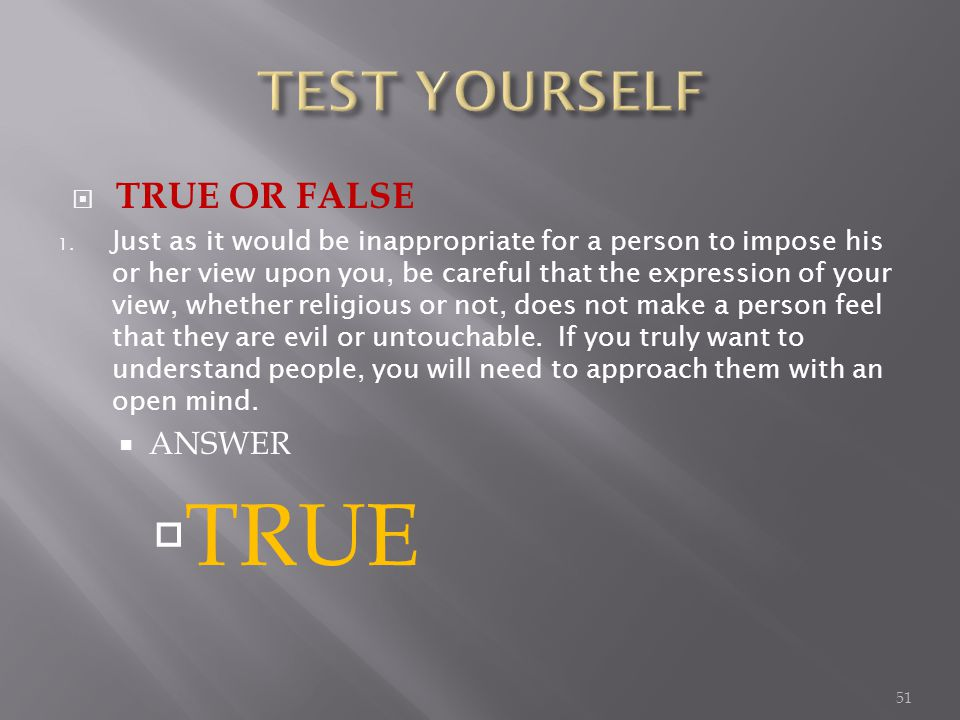 TRUE OR FALSE 1.