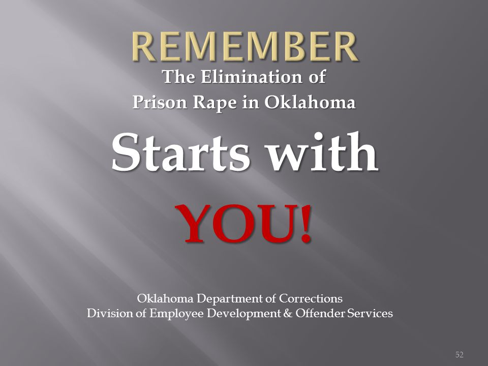 The Elimination of Prison Rape in Oklahoma Starts with YOU.