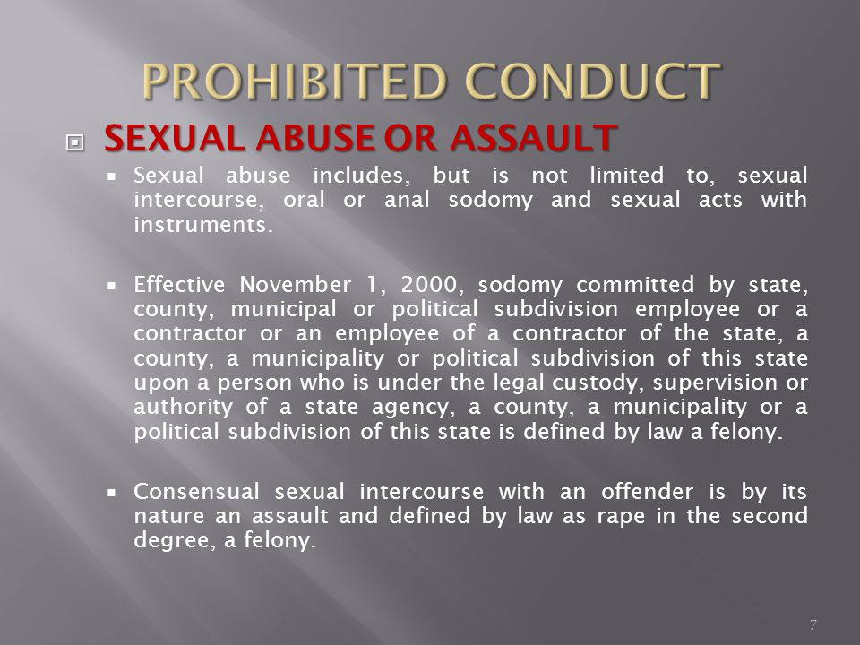 SEXUAL ABUSE OR ASSAULT SEXUAL ABUSE OR ASSAULT Sexual abuse includes, but is not limited to, sexual intercourse, oral or anal sodomy and sexual acts with instruments.