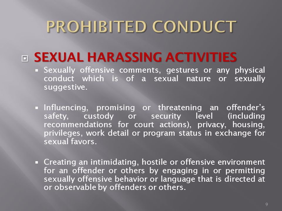 SEXUAL HARASSING ACTIVITIES SEXUAL HARASSING ACTIVITIES Sexually offensive comments, gestures or any physical conduct which is of a sexual nature or sexually suggestive.