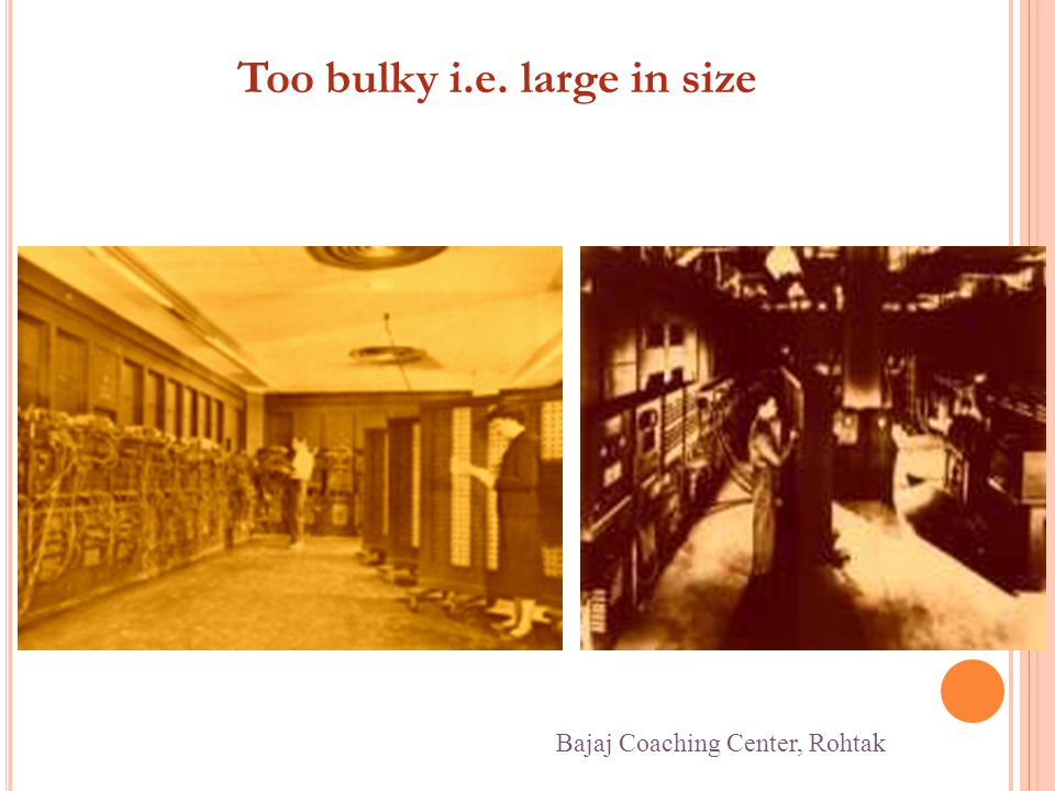 Too bulky i.e. large in size Bajaj Coaching Center, Rohtak