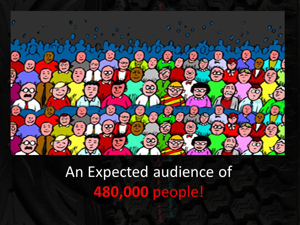 An Expected audience of 480,000 people!