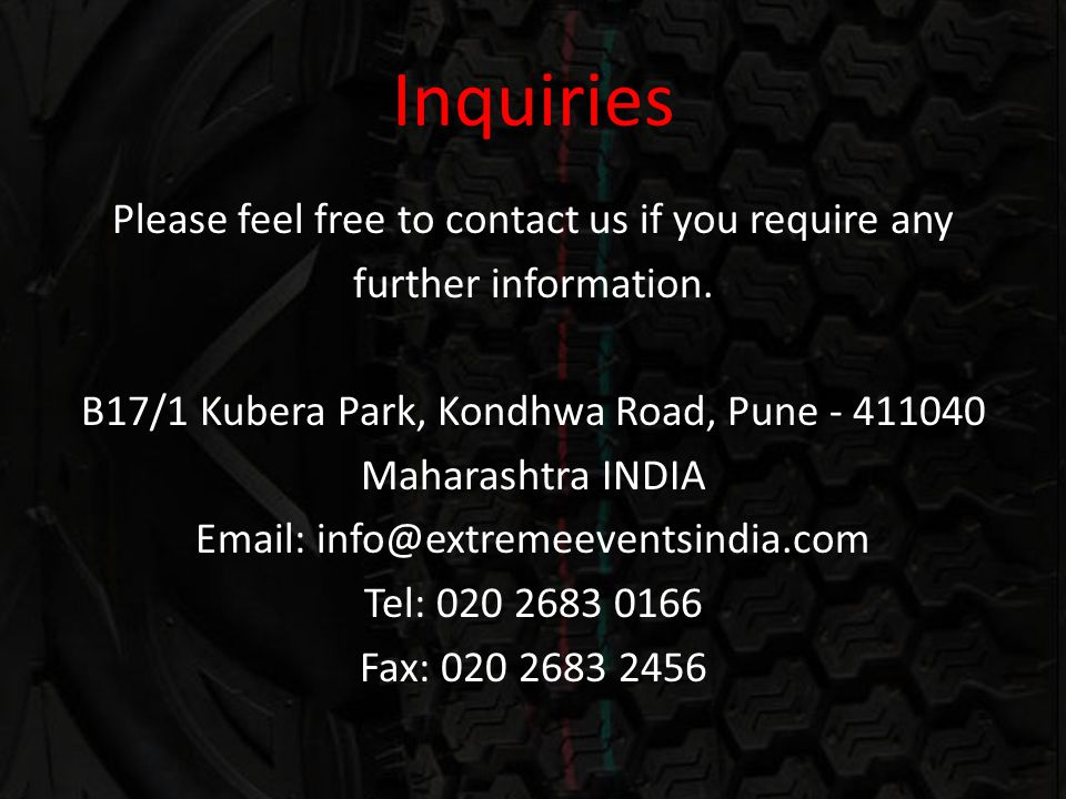 Inquiries Please feel free to contact us if you require any further information.