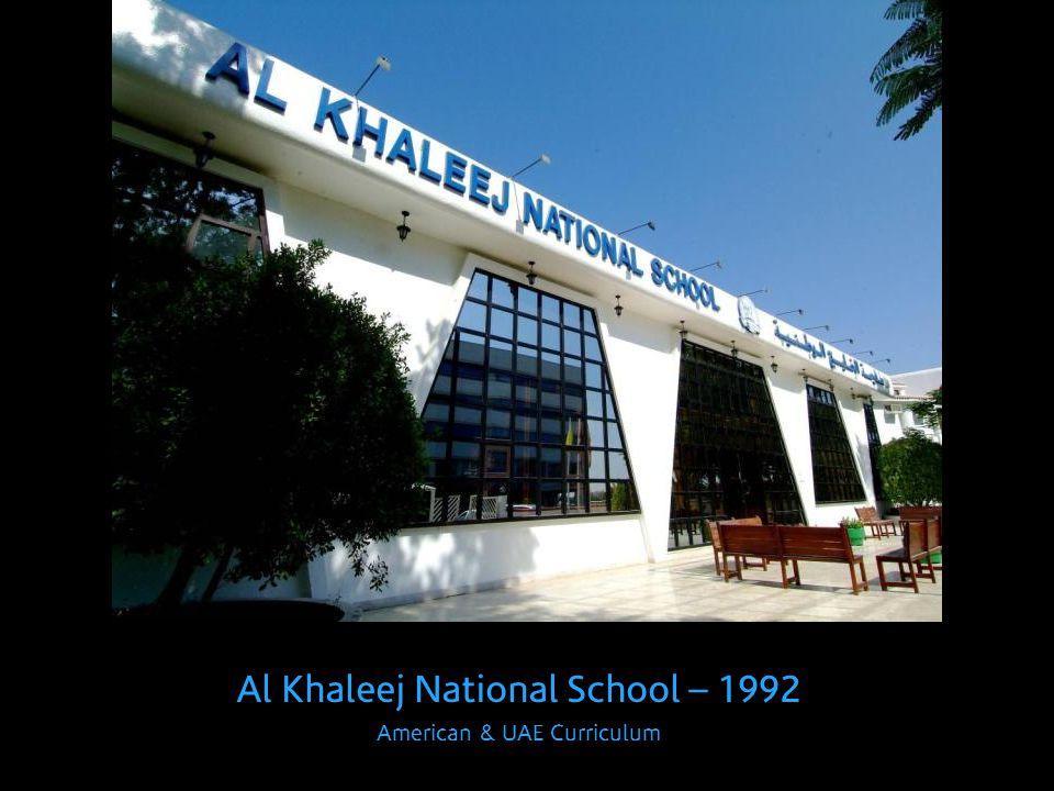 Al Khaleej National School – 1992 American & UAE Curriculum