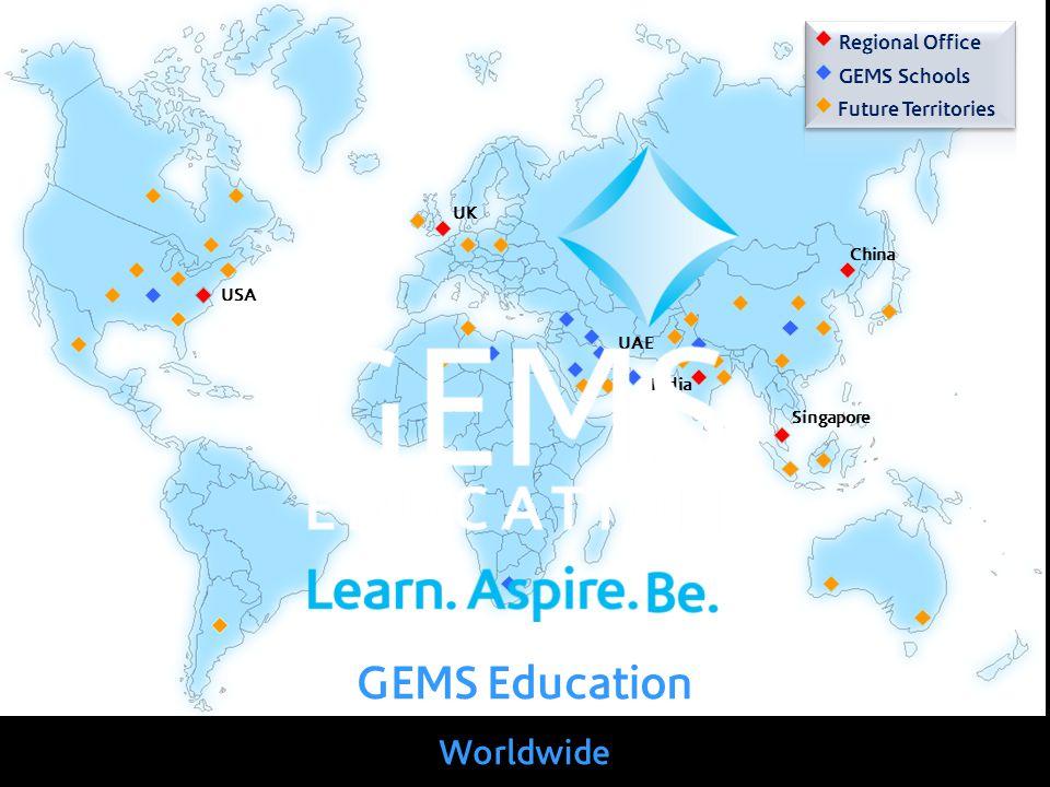 GEMS Education Worldwide UAE UK China Singapore USA India Regional Office GEMS Schools Future Territories