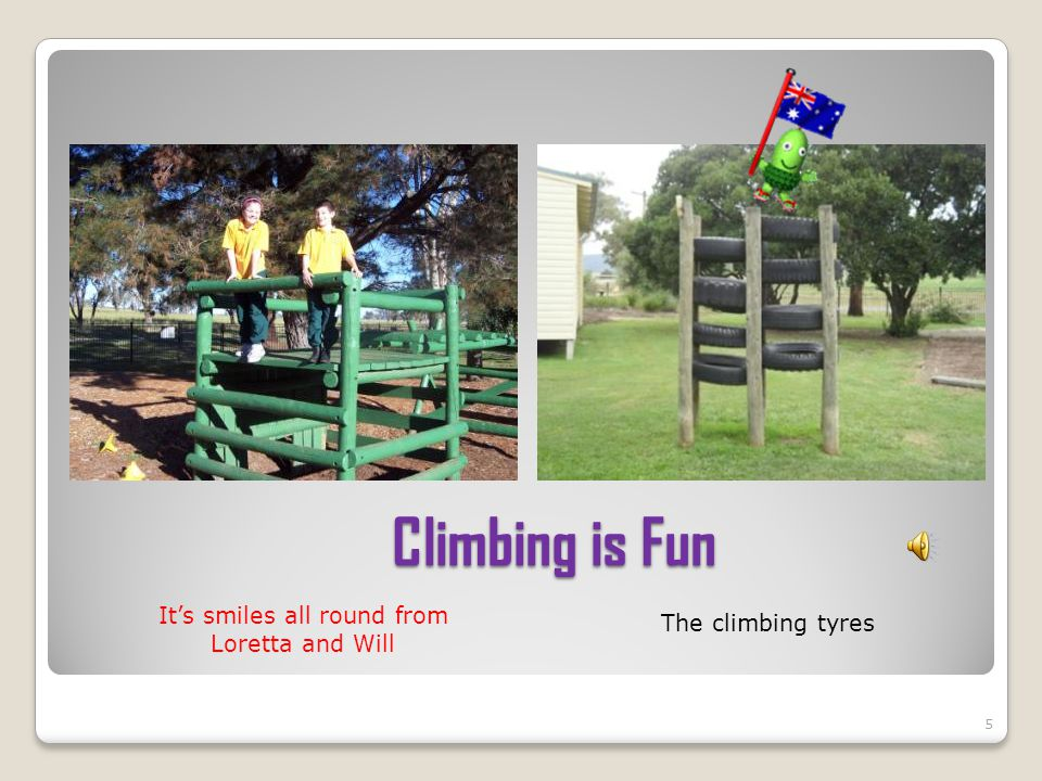 Climbing is Fun Its smiles all round from Loretta and Will 5 The climbing tyres