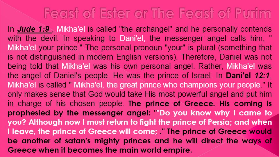 In Jude 1:9, Mikha el is called the archangel and he personally contends with the devil.