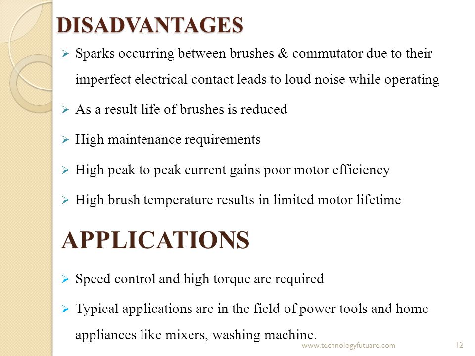 DISADVANTAGES Sparks occurring between brushes & commutator due to their imperfect electrical contact leads to loud noise while operating As a result