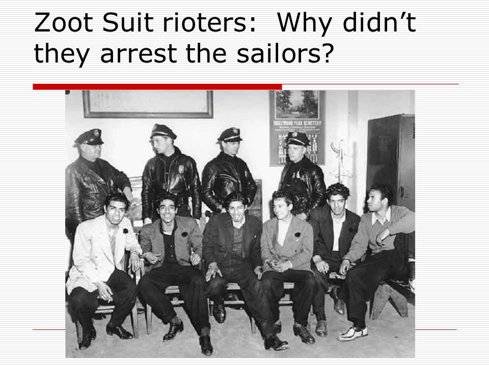 Zoot Suit rioters: Why didnt they arrest the sailors