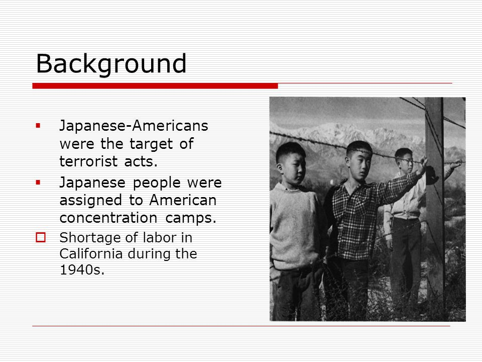 Background Japanese-Americans were the target of terrorist acts.