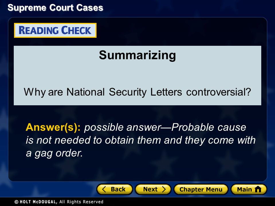 Supreme Court Cases Summarizing Why are National Security Letters controversial? Answer(s): possible answerProbable cause is not needed to obtain them