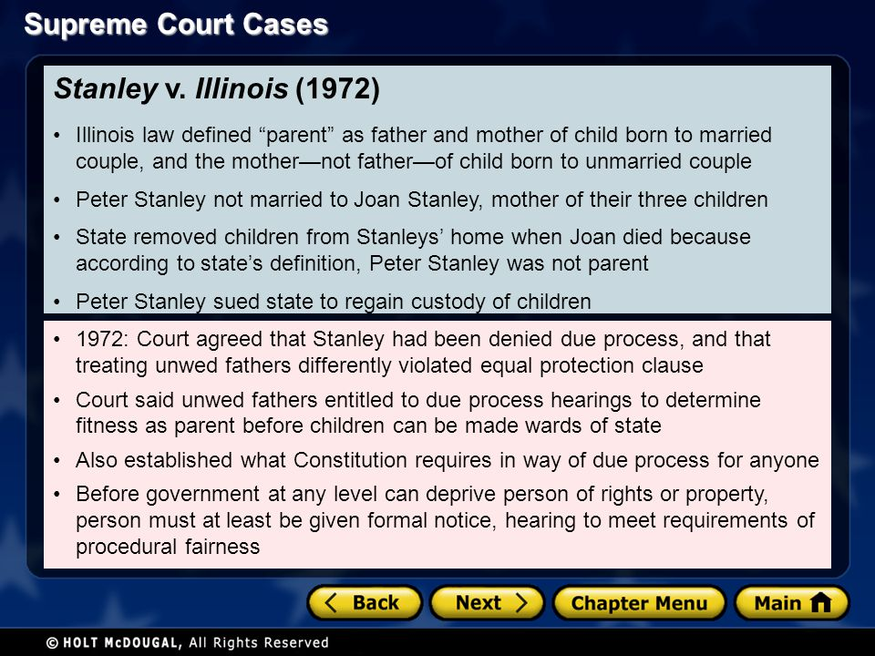 Supreme Court Cases 1972: Court agreed that Stanley had been denied due process, and that treating unwed fathers differently violated equal protection