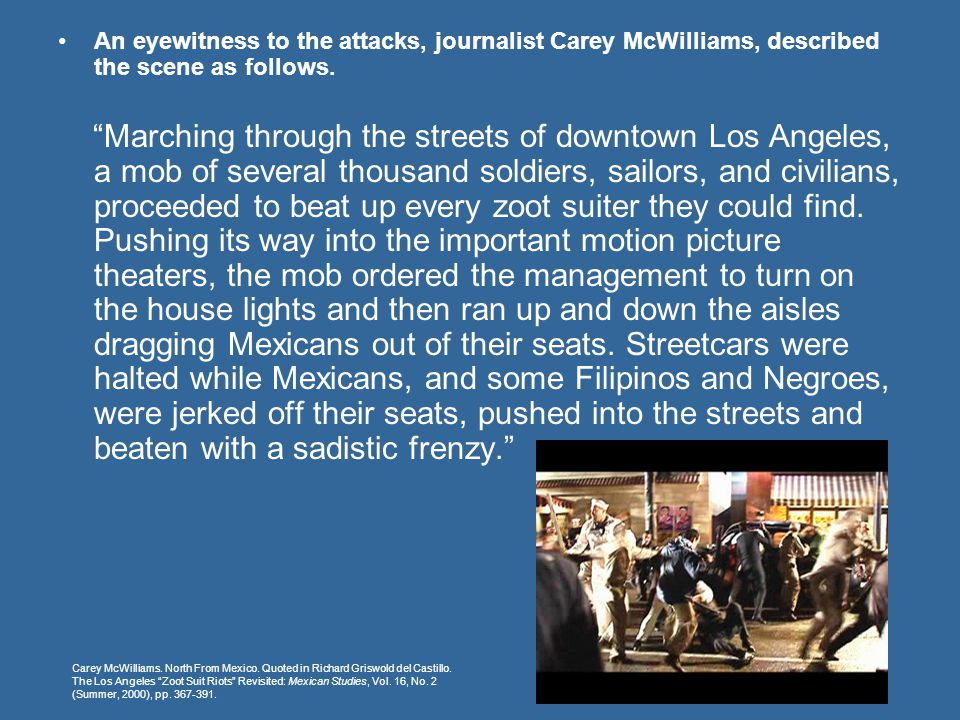 An eyewitness to the attacks, journalist Carey McWilliams, described the scene as follows.