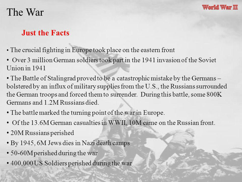 The crucial fighting in Europe took place on the eastern front Over 3 million German soldiers took part in the 1941 invasion of the Soviet Union in 19
