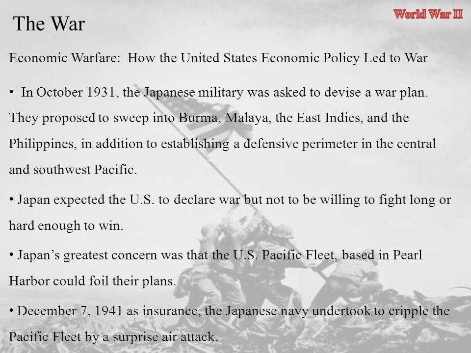 The War In October 1931, the Japanese military was asked to devise a war plan. They proposed to sweep into Burma, Malaya, the East Indies, and the Phi