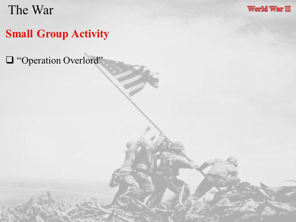 The War Small Group Activity Operation Overlord