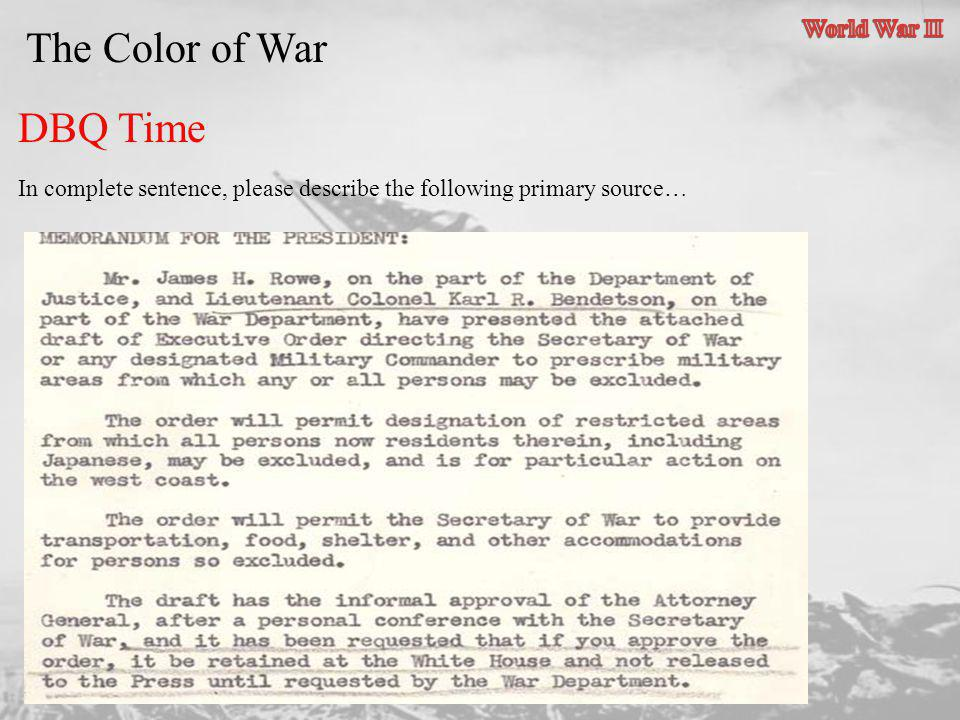 The Color of War DBQ Time In complete sentence, please describe the following primary source…