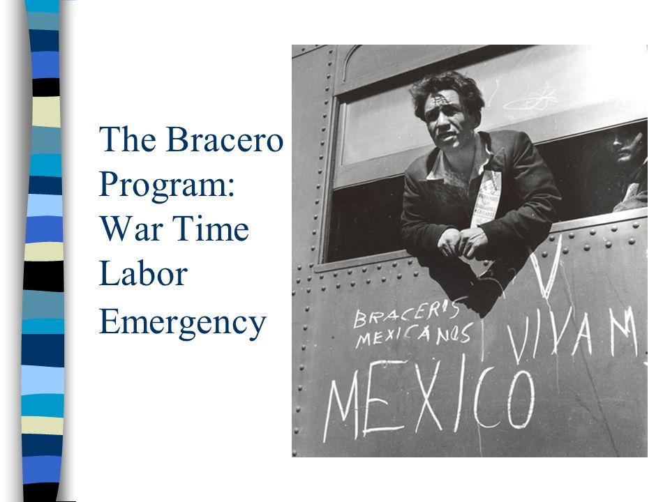 The Bracero Program: War Time Labor Emergency