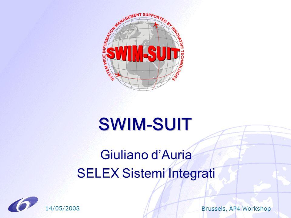 14/05/2008 Brussels, AP4 Workshop SWIM-SUIT Giuliano dAuria SELEX Sistemi Integrati