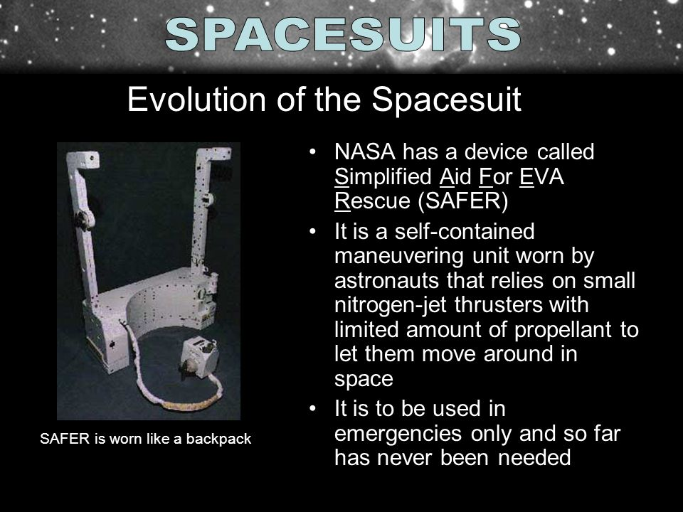 NASA has a device called Simplified Aid For EVA Rescue (SAFER) It is a self-contained maneuvering unit worn by astronauts that relies on small nitroge