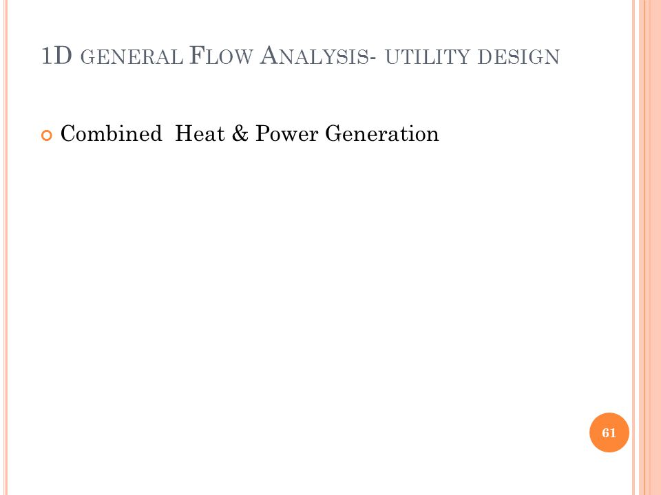 1D GENERAL F LOW A NALYSIS - UTILITY DESIGN Combined Heat & Power Generation 61