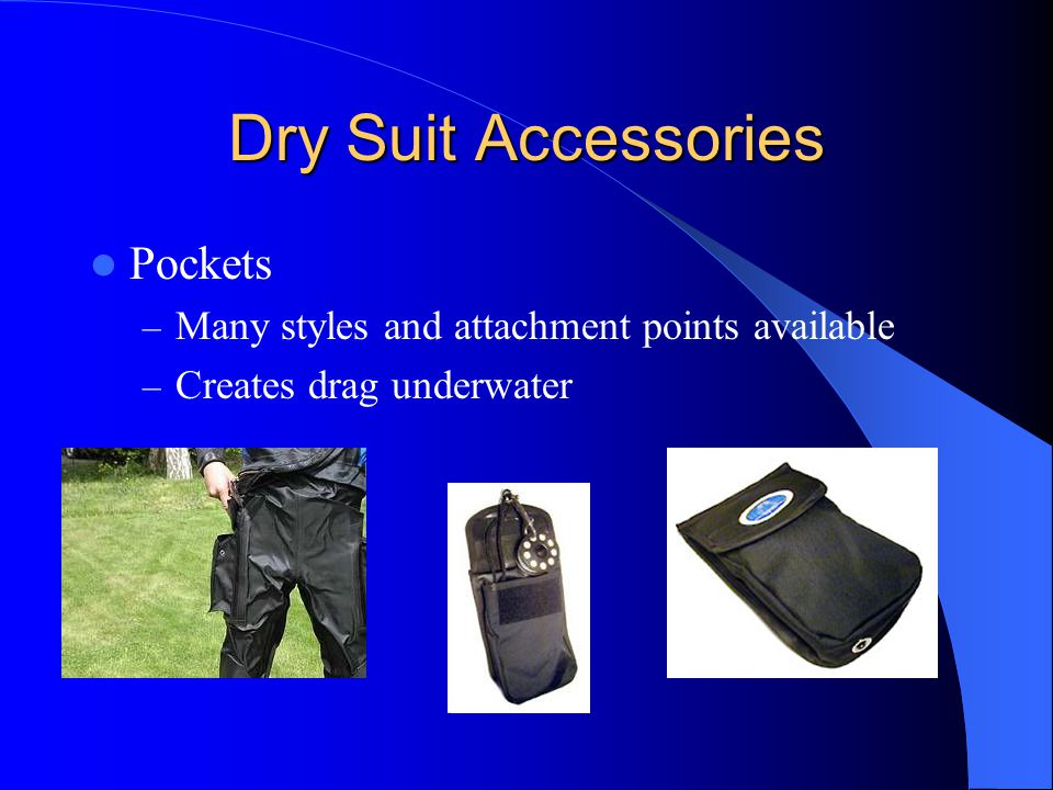 Dry Suit Accessories Pockets – Many styles and attachment points available – Creates drag underwater