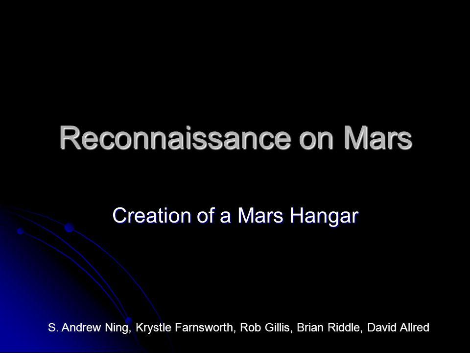 Reconnaissance on Mars Creation of a Mars Hangar S.