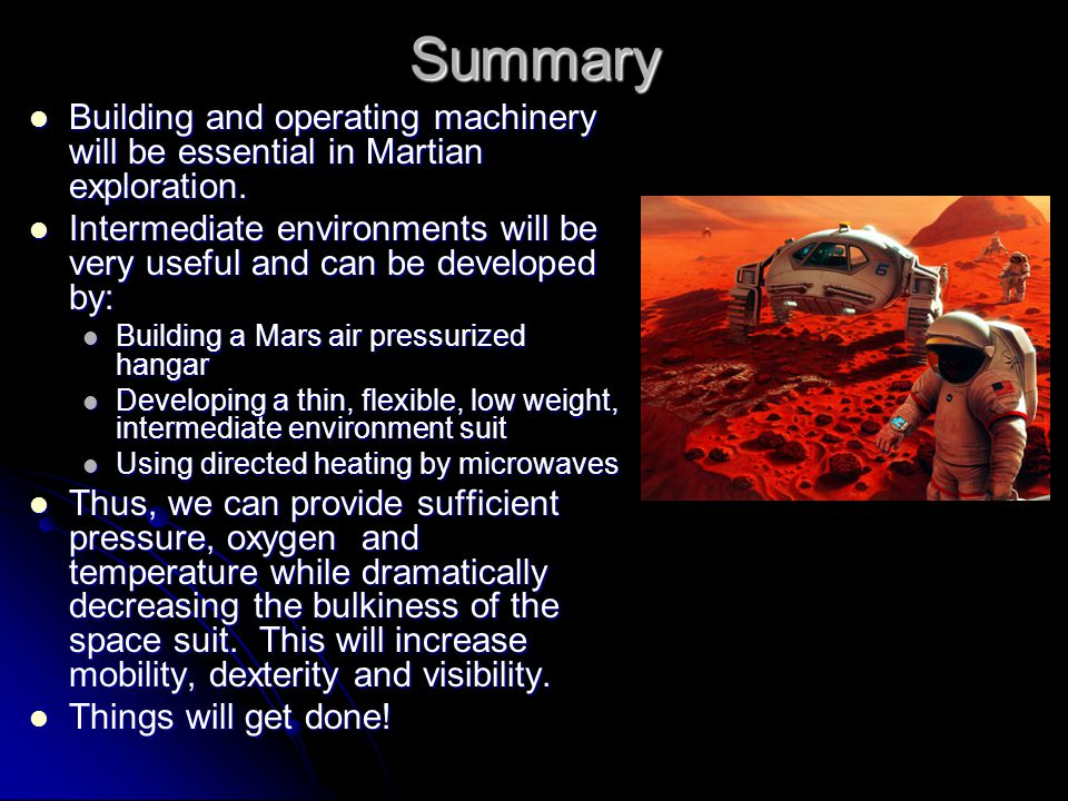 Summary Building and operating machinery will be essential in Martian exploration. Building and operating machinery will be essential in Martian explo