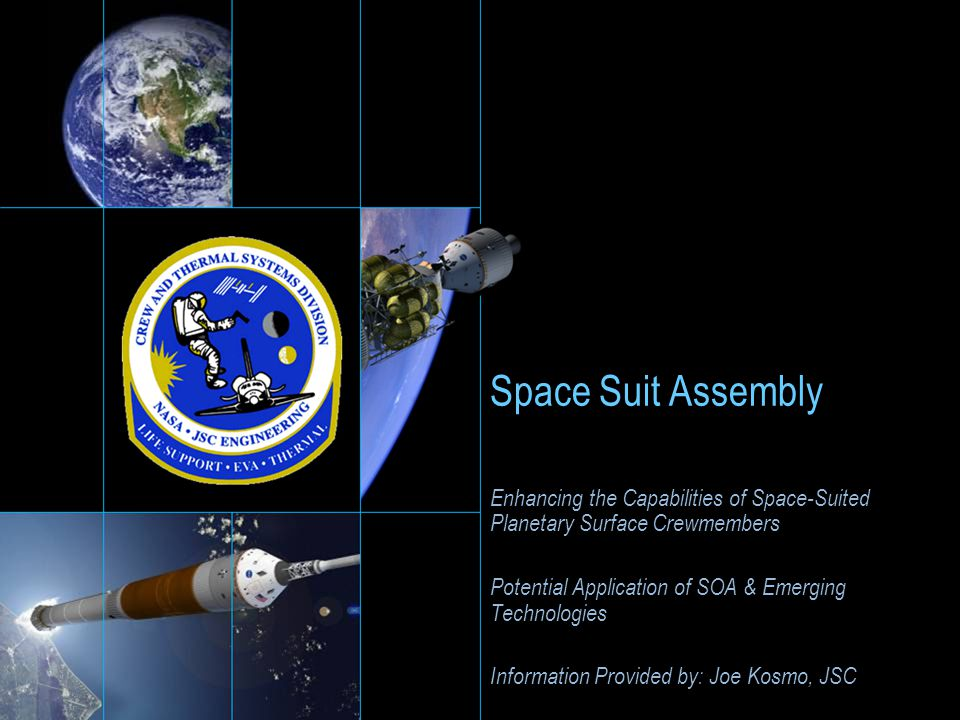 Space Suit Assembly Enhancing the Capabilities of Space-Suited Planetary Surface Crewmembers Potential Application of SOA & Emerging Technologies Info
