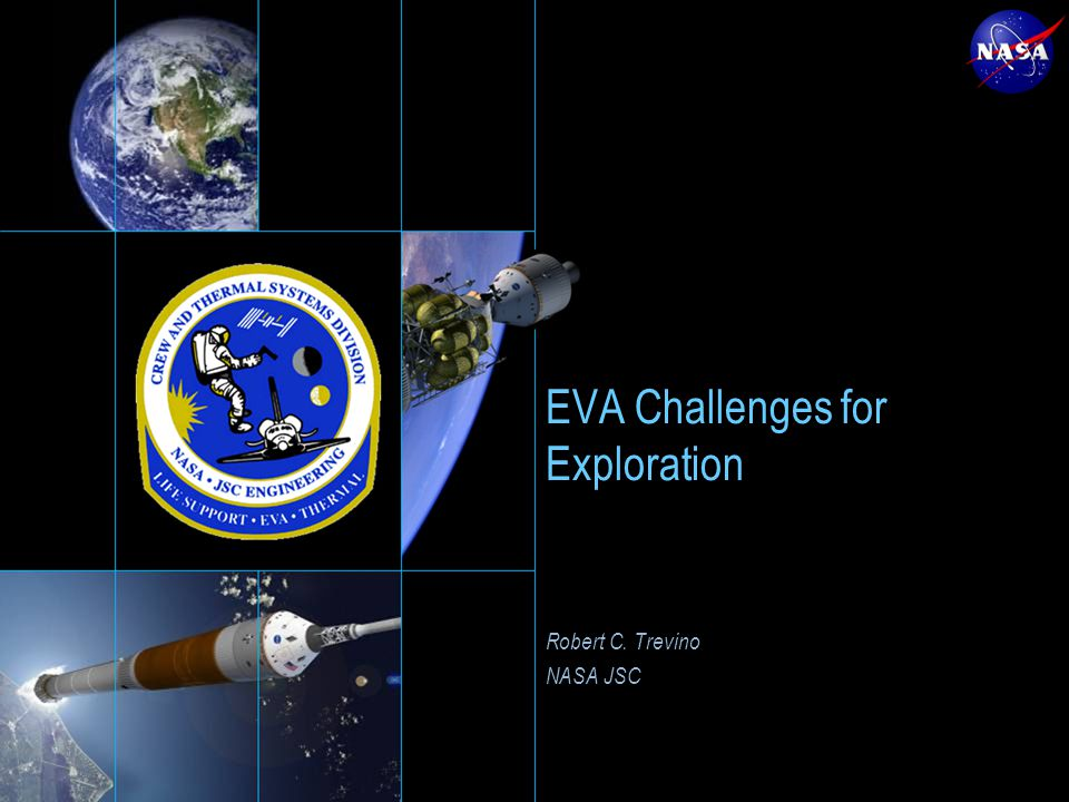 EVA Systems Content Suit Systems Life support systems and pressure garments required to protect crewmembers from ascent/entry, in-space, and planetary environmental conditions EVA Tools and Mobility Aids Equipment necessary to perform in-space contingency and planetary exploration EVA tasks For CEV contingency EVA, may include drives, ratchets, sockets, restraint equipment, etc.