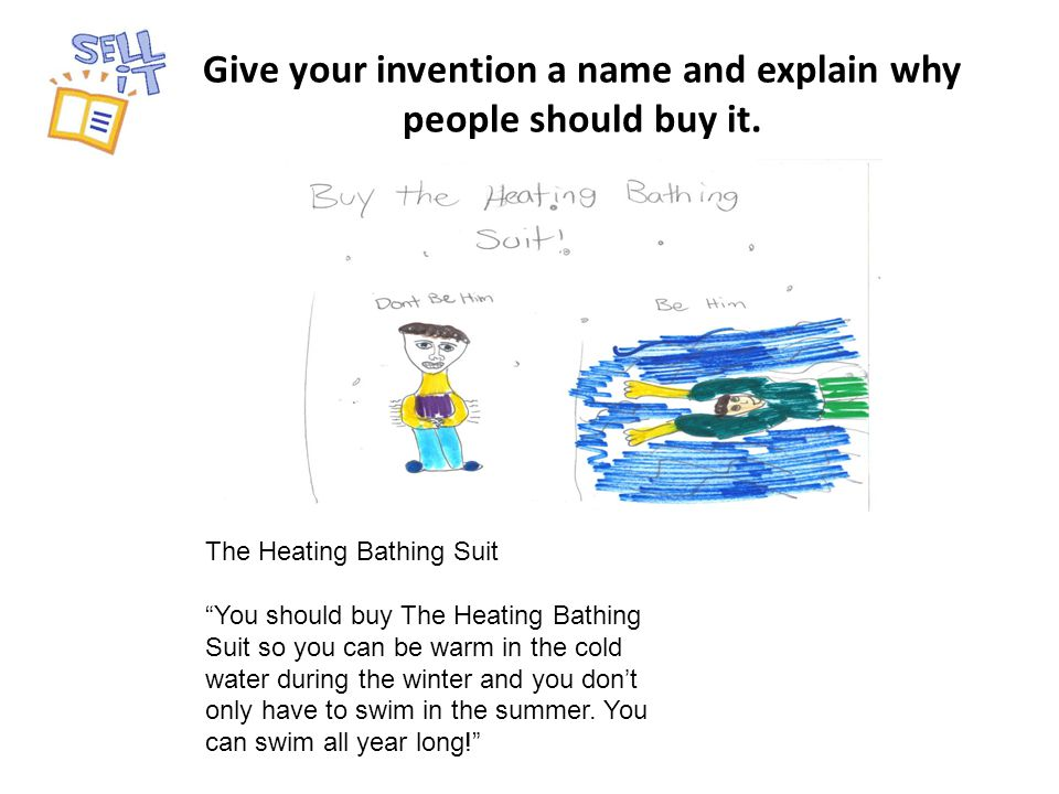 Give your invention a name and explain why people should buy it.