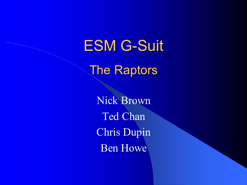 ESM G-Suit Nick Brown Ted Chan Chris Dupin Ben Howe The Raptors