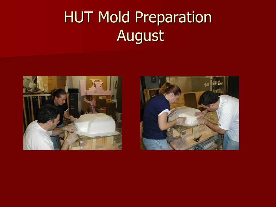 HUT Mold Preparation August